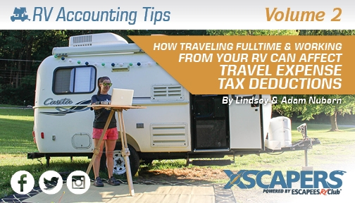 RV Accounting Tips - How Traveling Full-Time & Working from your RV Affects Travel Expense Tax Deductions