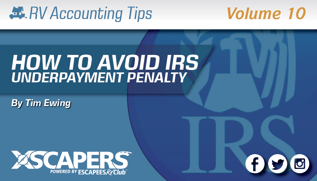 RV Accounting Tips - How to Avoid the IRS Underpayment Penalty
