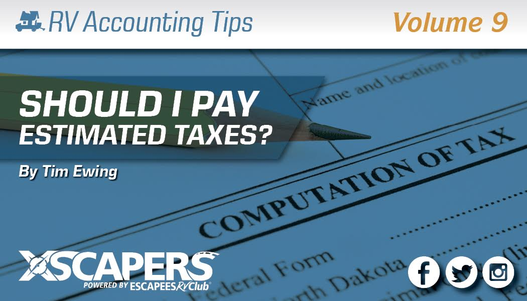 RV Accounting Tips - Should I Pay Estimated Taxes?